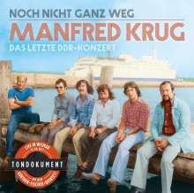 Manfred Krug: Noch nicht ganz weg: Das letzte DDR-Konzert 12.4.1977, CD