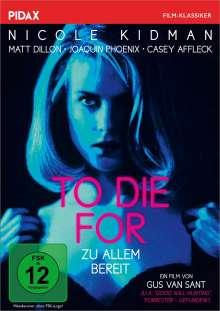 To Die For - Zu Allem bereit, DVD