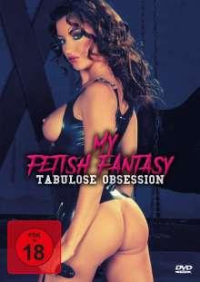 My Fetish Fantasy - Tabulose Obsession, DVD