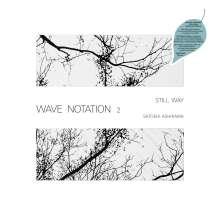 Satoshi Ashikawa: Still Way (Wave Notation 2), CD
