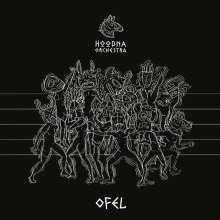 Hoodna Orchestra: Ofel, CD