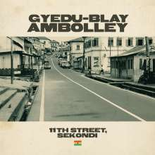 Gyedu-Blay Ambolley: 11th Street, Sekondi, CD
