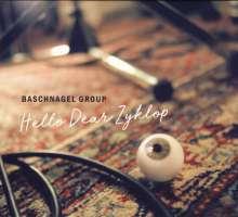 Pius Baschnagel (geb. 1970): Hello Dear Zyklop, CD
