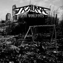 Trauma: As The World Dies, LP