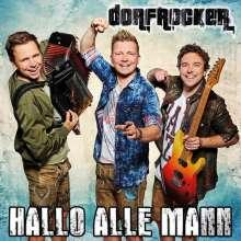 Dorfrocker: Hallo alle Mann, CD