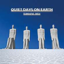 Electric Mud: Quiet Days On Earth, CD