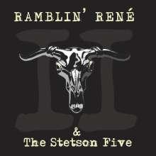 Ramblin' René & The Stetson Five: II, CD