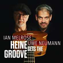 Ian Melrose & Uwe Neumann: Heine Gets The Groove, CD