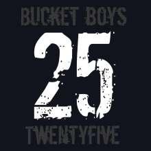 Bucket Boys: Twentyfive, CD