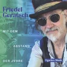 Friedel Geratsch: Mit dem Abstand der Jahre, CD