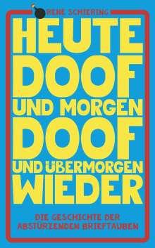 Abstürzende Brieftauben: Heute doof und morgen doof und übermorgen wieder (Buch & CD), CD