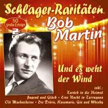 Bob Martin: Und es weht der Wind (Schlager-Raritäten), 2 CDs
