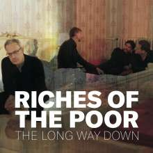 Riches Of The Poor: The Long Way Down, CD