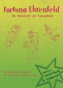 Fortuna Ehrenfeld: Die Rückkehr zur Normalität (Limitierte Buch-Edition), 1 CD und 1 Buch