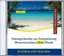 Naturgeräusche zur Entspannung - Meeresrauschen ohne Musik, CD