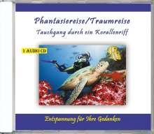 Phantasiereise/Traumreise - Tauchgang durch ein Korallenriff - Entspannung für Ihre Gedanken, CD