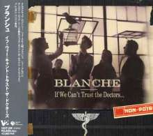 Blanche: If We Can'T Trust The + 1, CD