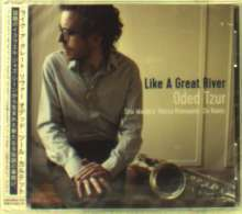 Oded Tzur (geb. 1984): Like A Great River, CD