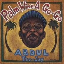 Abdul Tee-Jay: Palm Wine A Go-Go, CD