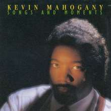 Kevin Mahogany (1958-2017): Songs And Moments, CD
