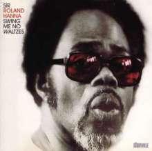 Roland Hanna (1932-2002): Swing Me No Waltzes, CD