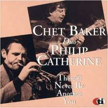Chet Baker & Philip Catherine: There Will Never Be Another You, CD