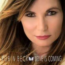 Robin Beck: Love Is Coming, CD