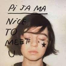 Pi Ja Ma: Nice To Meet U (+Bonus) (Digisleeve), CD