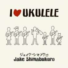 Jake Shimabukuro: I Love Ukulele, CD