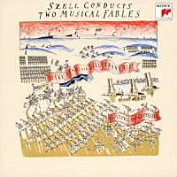 Szell Conducts Two Musical Fables, SACD