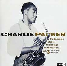 Charlie Parker (1920-1955): The Complete Studio Recordings On Savoy Years Vol.3 (UHQCD) (Mono), CD
