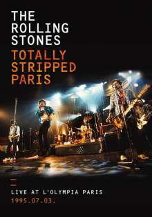 The Rolling Stones: Totally Stripped Paris: Live At L'Olympia Paris 1995.07.03, 1 DVD und 2 CDs