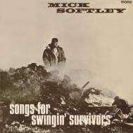 Mick Softley: Songs For Swingin' Survivors (Papersleeve) (Mono), CD