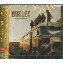 Bullet: Dust To Gold, CD
