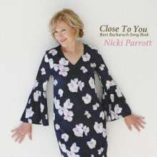 Nicki Parrott (geb. 1970): Close To You: Burt Bacharach Songbook, CD