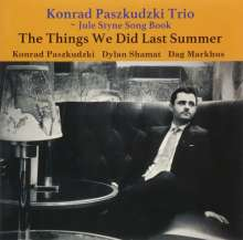 Konrad Paszkudzki: The Things We Did Last Summer: Jule Styne Song Book, CD