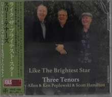 Three Tenors (Harry Allen, Ken Peplowski & Scott Hamilton): Like The Brightest Star, CD