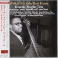 Dezron Douglas: Walkin'n My Baby Back Home (Digisleeve), CD