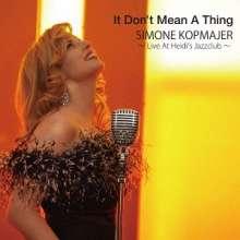 Simone Kopmajer (geb. 1993): It Don't Mean A Thing: Live At Heidi's Jazzclub (Digisleeve), CD