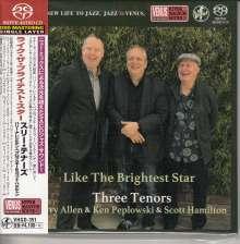 Three Tenors (Harry Allen, Ken Peplowski & Scott Hamilton): Like The Brightest Star (Digibook Hardcover), Super Audio CD Non-Hybrid
