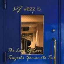 Tsuyoshi Yamamoto (geb. 1948): The Look Of Love - Live At Jazz Is (180g), LP