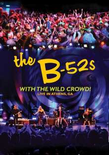 The B-52s: With The Wild Crowd!: Live In Athens, GA, 2011, Blu-ray Disc