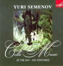 Yuri Semenov - Cello Music of the XIXth - XXth Centuries, CD