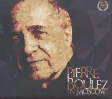 Pierre Boulez in Moscow, CD
