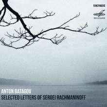 Anton Batagov (geb. 1965): Selected Letters of Sergei Rachmaninoff, CD