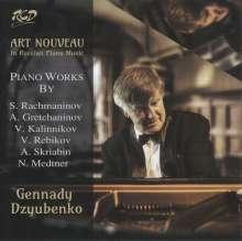 Gennady Dzyubenko - Art Nouveau in Russian Piano Music, CD