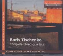 Boris Tischtschenko (1939-2010): Streichquartette Nr.1-6, 3 CDs