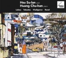 Hsu Su-lan - Lekeu / Tokuoka / Vladigerov / Ravel, CD