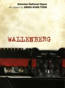 Erkki-Sven Tüür (geb. 1959): Wallenberg, DVD