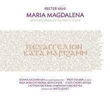 Peeter Vähi (geb. 1955): Maria Magdalena (Oratorium nach dem Coptic Codex), SACD